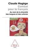 Claude Hagège - Combat pour le français - Au nom de la diversité des langues et des cultures.