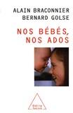 Alain Braconnier et Bernard Golse - Nos bébés, nos ados.