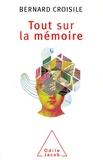 Bernard Croisile - Tout sur la mémoire.