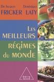 Jacques Fricker et Dominique Laty - Les meilleurs régimes du monde.