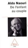 Aldo Naouri - De l'enfant au couple - Coffret en 3 volumes : Les filles et leurs mères ; Adultères ; Les pères et les mères.
