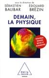 Sébastien Balibar et Edouard Brézin - Demain, la physique.