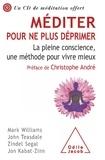 Mark Williams et John Teasdale - Méditer pour ne plus déprimer - La pleine conscience, une méthode pour vivre mieux. 1 CD audio