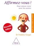 Frédéric Fanget - Affirmez-vous ! - Pour mieux vivre avec les autres.