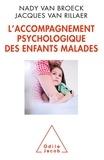 Jacques Van Rillaer et Nady van Broeck - L'accompagnement psychologique des enfants malades.