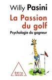 La passion du golf : psychologie du gagneur / Willy Pasini | Pasini, Willy (1938-....)