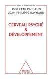 Colette Chiland et Jean-Philippe Raynaud - Cerveau, psyché et développement.