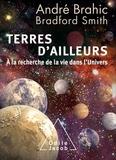 André Brahic et Bradford Smith - Terres d'ailleurs - A la recherche de la vie dans l'Univers.