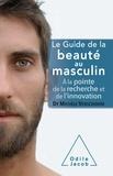 Michèle Verschoore - Le guide de la beauté au masculin - A la pointe de la recherche et de l'innovation.