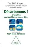 Zeynep Kahraman et André-Jean Guérin - Décarbonons ! - 9 propositions pour que l'Europe change d'ère.