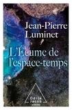 Jean-Pierre Luminet - L'écume de l'espace-temps.