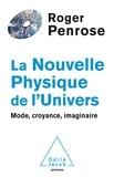 Roger Penrose - La nouvelle physique de l'Univers - Mode, croyance, imaginaire.