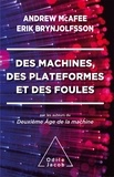 Des machines, des plateformes et des foules / Erik Brynjolfsson   Brynjolfsson, Erik (1962-....). Auteur