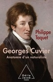 Philippe Taquet - Georges Cuvier - Anatomie d'un naturaliste.