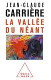 Jean-Claude Carrière - La vallée du néant.