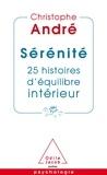 Christophe André - Sérénité - 25 histoires d'équilibre intérieur.