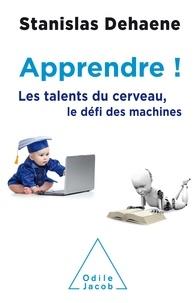 Stanislas Dehaene - Apprendre ! - Les talents du cerveau, le défi des machines.