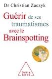 Christian Zaczyk - Guérir de ses traumatismes avec le Brainspotting.