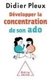 Didier Pleux - Développer la concentration de son ado.