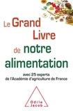 Jean-Christophe Augustin et Pierre Besançon - Le Grand Livre de notre alimentation - Avec 25 experts de l'Académie d'agriculture de France.