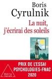 Boris Cyrulnik - La nuit, j'écrirai des soleils.