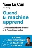Yann Le Cun - Quand la machine apprend - La révolution des neurones artificiels et de l'apprentissage profond.