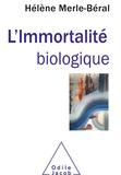 Hélène Merle-Béral - L'immortalité biologique.