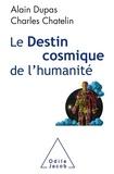 Alain Dupas et Charles Chatelin - Le destin cosmique de l'humanité.