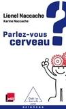 Lionel Naccache et Karine Naccache - Parlez-vous cerveau ?.