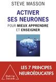 Steve Masson - Activer ses neurones - Pour mieux apprendre et enseigner.