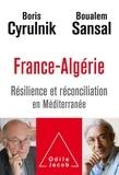 Boris Cyrulnik et Boualem Sansal - France-Algérie - Résilience et réconciliation en Méditerranée.