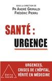 André Grimaldi et Frédéric Pierru - Santé : urgence.
