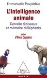 Emmanuelle Pouydebat - L'intelligence animale - Cervelle d'oiseaux et mémoire d'éléphants.