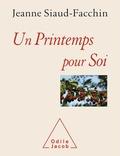 Jeanne Siaud-Facchin - Un Printemps chez Soi.