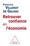 François Villeroy de Galhau - Retrouver la confiance en l'économie.