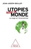 Jean-Joseph Boillot - Utopies made in monde - Le sage et l'économiste.