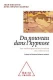 Jean Becchio et Bruno Suarez - Du nouveau dans l'hypnose - Les techniques d'activation de conscience.