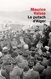 Maurice Vaïsse - Le putsch d'Alger.