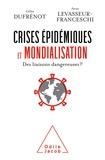 Levasseur-franceschi Anne et Dufrénot Gilles - Crises épidémiques et mondialisation - Des liaisons dangereuses?.