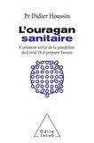 Didier Houssin - L'ouragan sanitaire - Comment sortir de la pandémie COVID-19 et préparer l'avenir.