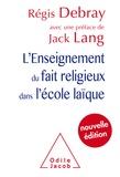 Régis Debray - L'enseignement du fait religieux dans l'école laïque.