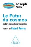 Joseph Silk - Le futur du cosmos - Matière noire et énergie sombre.