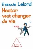 François Lelord - Hector veut changer de vie.
