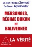 Jean-Philippe Zermati et Gérard Apfeldorfer - Mensonges, régime Dukan et balivernes.