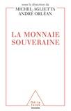Michel Aglietta et André Orléan - La monnaie souveraine.