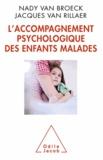 Nady Van Broeck et Jacques Van Rillaer - Accompagnement psychologique des enfants malades (L').