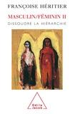 Françoise Héritier - Masculin/Féminin - Tome 2, Dissoudre la hiérarchie.