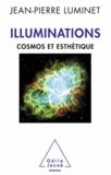 Jean-Pierre Luminet - Illuminations - Cosmos et esthétique.