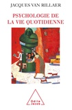 Jacques Van Rillaer - Psychologie de la vie quotidienne.