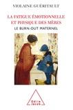 Violaine Guéritault - La fatigue émotionnelle et physique des mères - Le Burn-out maternel.